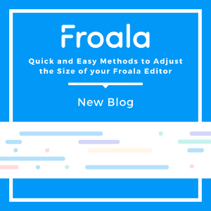 Logo for the Froala quick and easy methods to adjust the size of your Froala Editor.