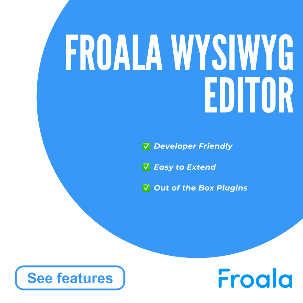 Froala WYSIWYG Editor advertisement with a large blue circle covering a corner of the ad and three bullet points.
